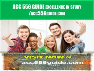 ACC 556 GUIDE excellence in study / acc556guide.com
