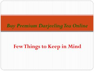 Facts You Should Know Before Buying Darjeeling Tea Online