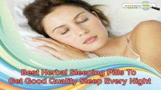 Best Herbal Sleeping Pills To Get Good Quality Sleep Every Night