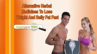 Alternative Herbal Medicines To Lose Weight And Belly Fat Fast