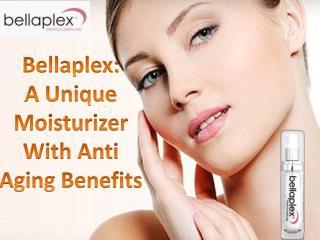 Bellaplex: A Unique Moisturizer With Anti Aging Benefits