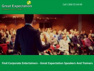 Find Corporate Entertainers - Great Expectation Speakers And Trainers