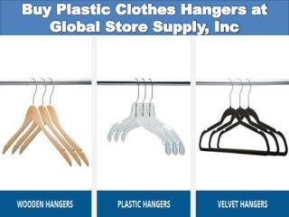 Buy Plastic Clothes Hangers at Global Store Supply, Inc