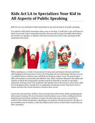Kids Act LA to Specializes Your Kid in All Aspects of Public Speaking