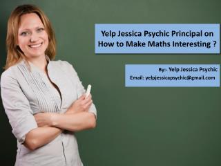 How To Make Math�s Interesting? By Yelp Jessica Psychip