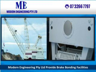 Modern Engineering Pty Ltd Provide Brake Bonding Facilities