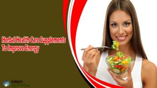 Herbal Health Care Supplements To Improve Energy