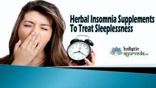 Herbal Insomnia Supplements To Treat Sleeplessness