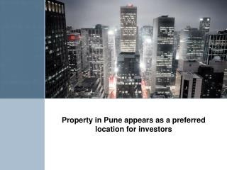 Property in pune appears as a preferred location for investors pdf