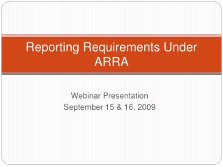 Reporting Requirements Under ARRA
