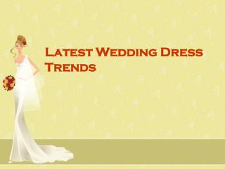 Latest Wedding Dress Trends