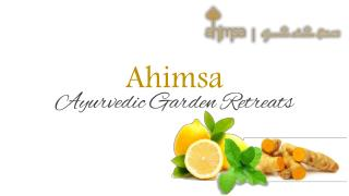 Ayurvedic Treatment Center | Ahimsa Garden Retreats