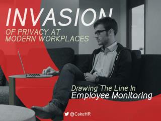Invasion Of Privacy At Modern Workplaces: Pros & Cons Of Employee Monitoring