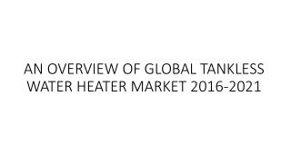 An Overview Of Global Tankless Water Heater Market 2016-2021