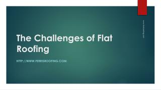 The Challenges of Flat Roofing