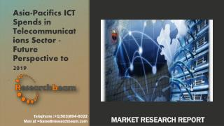 Asia-Pacifics ICT Spends in Telecommunications Sector - Future Perspective to 2019