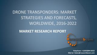 Drone Transponders: Market Strategies and Forecasts, Worldwide, 2016-2022