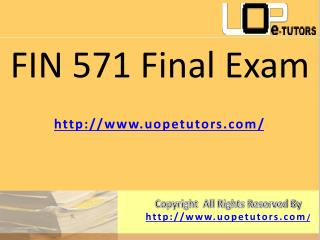 FIN 571: FIN 571 Final Exam - UOP E Tutors