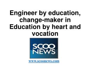 Engineer by education, change-maker in Education by heart and vocation