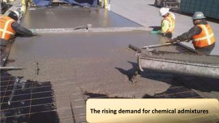 The rising demand for chemical admixtures
