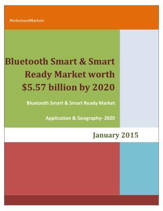 Bluetooth Smart & Smart Ready Market worth $5.57 billion by 2020