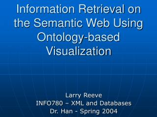 Information Retrieval on the Semantic Web Using  Ontology-based Visualization