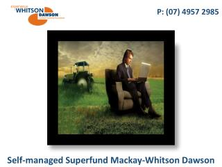 Self-managed Superfund Mackay-Whitson Dawson