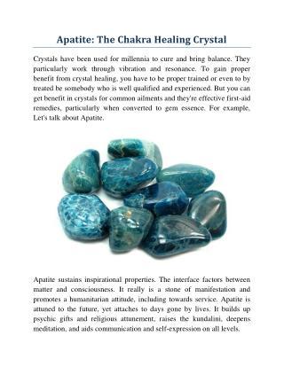 Apatite: The Chakra Healing Crystal