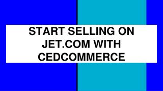 JET API INTEGRATION EXTENSION BY CEDCOMMERCE -BRIEF OVERVIEW