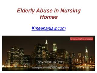 Elderly Abuse in Nursing Homes - Kmeehanlaw.com