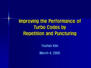 Improving the Performance of Turbo Codes by Repetition and Puncturing