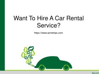 Want To Hire A Car Rental Service?