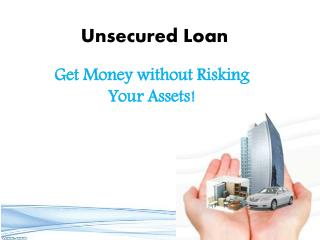Unsecured Loans- Arrangement Of Collateral Free Finance For The Needy One