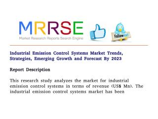 Industrial emission control systems market trends, strategies, emerging growth and forecast by 2023