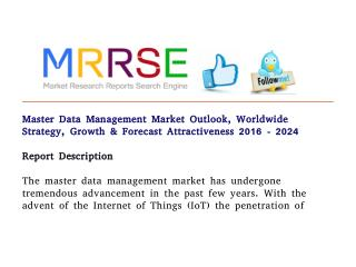 Master data management market outlook, worldwide strategy, growth and forecast attractiveness 2016