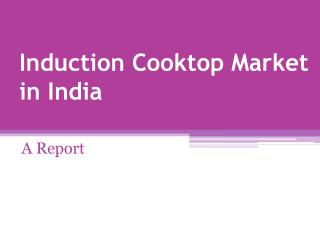 Induction Cooktop Market in India