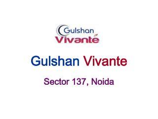 Gulshan Vivante - Sector 137 Noida – Investors Clinic