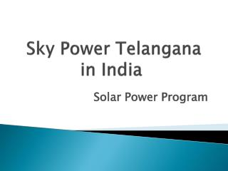 Sky Power Telangana Solar Power Program in India
