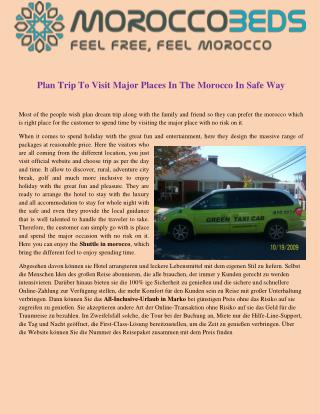 Plan Trip To Visit Major Places In The Morocco In Safe Way