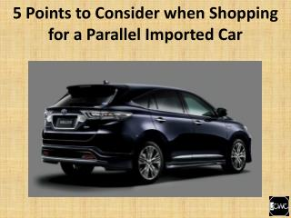 5 Points to Consider when Shopping for a Parallel Imported Car
