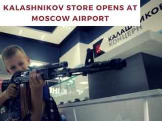 Kalashnikov store opens at Moscow airport