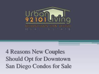 4 Reasons New Couples Should Opt for Downtown San Diego Condos for Sale