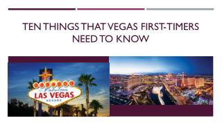 Ten Things that Vegas First-Timers Need to Know