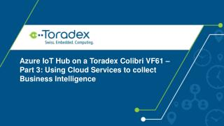 Azure IoT Hub on a Toradex Colibri VF61 – Part 3: Using Cloud Services to collect Business Intelligence