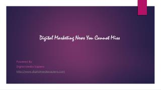 Digital Marketing News You Cannot Miss
