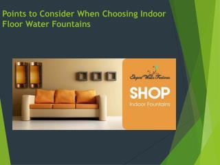 Ideas to Consider When Choosing Indoor Floor Water Fountains
