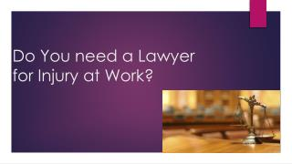 Do You need a Lawyer for Injury at Work?