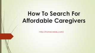 How To Search For Affordable Caregivers
