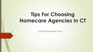 Tips For Choosing Homecare Agencies In CT