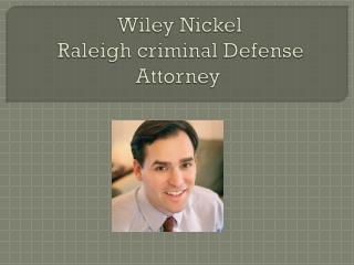 Wiley Nickel - Criminal Defense Lawyer Raleigh NC